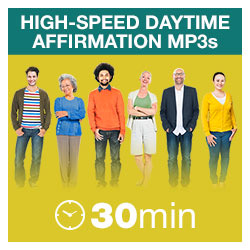 High-Speed Daytime Affirmations MP3s