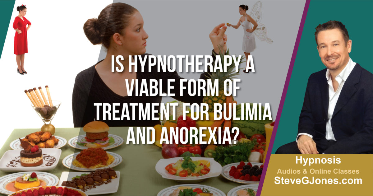 Hypnotherapy for Bulimia and Anorexia? | Dr. Steve G. Jones