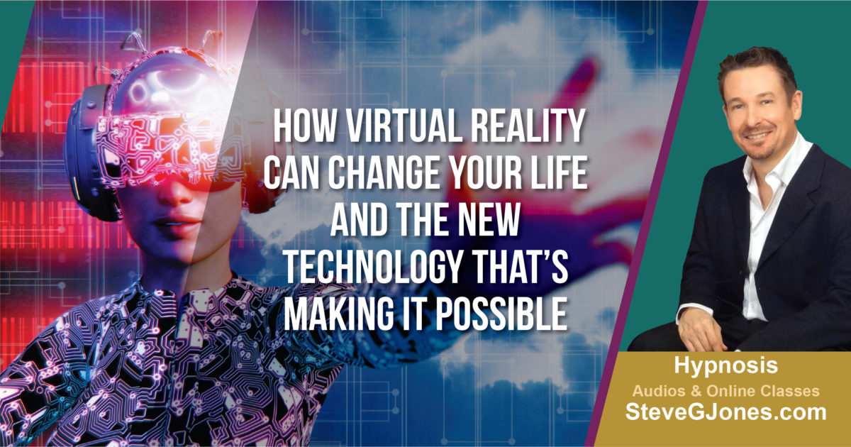 Virtual Reality VR Hypnosis | Dr. Steve G. Jones