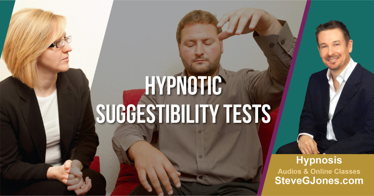 Hypnotic Suggestibility Tests | Dr. Steve G. Jones